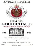 Etiquette (9X12) Château GOUDICHAUD 1985 Bordeaux Supérieur Glotin  Propriétaire à St Germain Du Puch  33 - Bordeaux