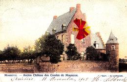 MOUSCRON - Ancien Château Des Comtes De Mouscron - Carte Colorée Et Circulée En 1902 - Moeskroen