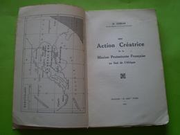 Mission Protestante Française Au Sud De L'Afrique; Une Action Créatrice; De H. Goiran Consul Général De France à Londres - Religion