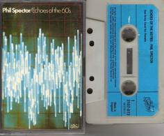 K7 - PHIL SPECTOR - ECHOES OF THE 60'S - Cassettes Audio