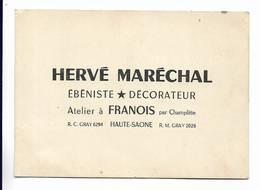 """Carte De Visite """" HERVE MARECHAL """" ébéniste - Décorateur. Atelier à FRANOIS Par Champlitte ( Hte-Saône ) - Other Municipalities"""
