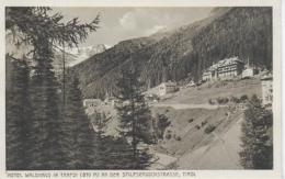 AK 0141  Hotel Waldhaus In Trafoi An Der Stilfserjochstrasse - Verlag Amonn Ca. Um 1920 - Bolzano