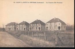 Rare Signy Le Petit La Gruerie La Caserne Des Douanes Tbe - Frankrijk