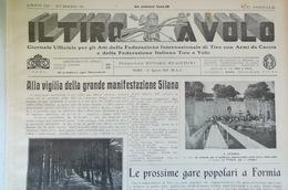 IL TIRO A VOLO N° 32 Del 12 AGOSTO 1931 - GIORNALE DELLA FEDERAZIONE TIRO ARMI DA CACCIA E TIRO A VOLO (FORMIA, SILA) - Sport