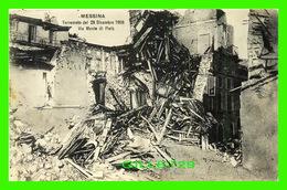MESSINA, IT - TERREMOTO DEL 28 DICEMBRE 1908 VIA MONTE DI PIETA - - Messina