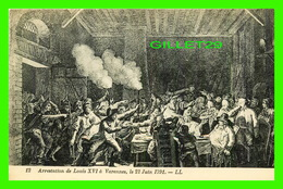 MILITARIA, GUERRES - ARRESTATION DE LOUIS XVI À VARENNES EN 1791 - LL. - LÉVY ET NEURDEIN RÉUNIS - - Guerres - Autres