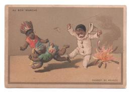 Figurina, Chromo, Victorian Trade Card. Au Bon Marché. Testu Massin. Pierrot E Gli Indiani. Pierrot Se Revolte. - Au Bon Marché