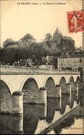 36  LE BLANC  Le Pont - Le Blanc