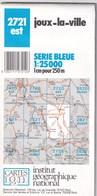 2721 Est - JOUX-LA-VILLE - Carte IGN Série Bleue 1:25000 - 1 Cm = 250 M - Rando, Chasse, Nature - Cartes Topographiques