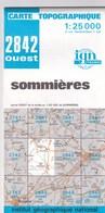 2842 Ouest - SOMMIERES - Carte IGN Série Bleue 1:25000 - 1 Cm = 250 M - Rando, Chasse, Nature - Cartes Topographiques