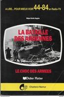 GUERRE . 40 / 45 . BASTOGNE .  LA BATAILLE DES ARDENNES Par Le Major Emile ENGELS .100 Pages Très Illustrées . - Bastenaken