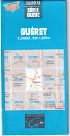 2229 O - GUERET - Carte IGN Série Bleue 1:25000 - 1 Cm = 250 M - Rando, Chasse, Pêche, Nature - Cartes Topographiques