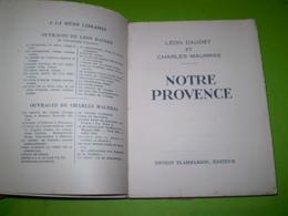 Notre Provence De Léon Daudet & Charles Maurras 1933; En Appendice, Une Lettre De Mistral - Provence - Alpes-du-Sud