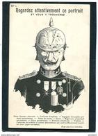 N°1 Regardez Attentivement Ce Portrait ( Guillaume II ) Et Vous Y Trouverez - Guerre 1914-18