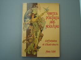 Cartes Postales ARTS NOUVEAU Affichistes  Illustrateurs WEILL 1977 125 Repro Couleurs - Cartes Postales