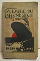 Liv. 305. Pages De Gloire. A L'Aube Du Second Siècle - Libros, Revistas, Cómics