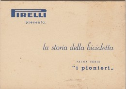 """PIRELLI  /  La Storia Della Bicicletta _ Prima Serie ( Completa )  """" I Pionieri """" - Publicité"""