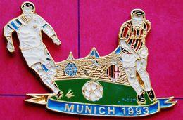 FF 526........très Grand Pin's  !  7cmx4cm !.............MUNICH 1993.................FOOTBALL - Football