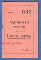 Almanach Vosgien De La Croix De Lorraine - 1947 - Articles Locaux Histoire Patrimoine - Imprimerie à Epinal - Vosges - Lorraine - Vosges