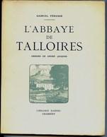 Hte Savoie- L'ABBAYE DE TALLOIRES - De Gabriel PEROUSE - André JACQUES Illustrateur - 1923 - Alpes - Pays-de-Savoie