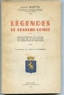 Jura - Légendes De Franche-Comté. - Par Louis Martin - Librairie Camponovo, Besançon, Edition  Originale De 1947 - Franche-Comté