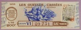 BILLET DE LOTERIE NATIONALE ANNEE 1958 LES GUEULES CASSEES GROUPE VI 46 EME TRANCHE - Billets De Loterie