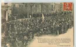 22985 - TROYES - MANIFESTATION DES VIGNERONS / AVRIL 1911 / DEFILE DES MANIFESTANTS - Troyes