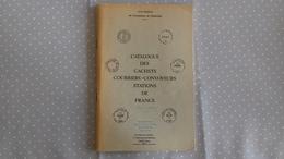 Catalogue Des Cachets Courriers-Convoyeurs Stations De  France Jean Pothion 1971 - France