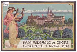 NEUCHATEL - FETE FEDERALE DE CHANT 1912 - B ( PLI D'ANGLE ) - NE Neuchâtel
