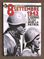 Storia WWII - Rivista - I Libri Di War Set N° 19 - 2013 - 8 Settembre 1943 - Livres, BD, Revues