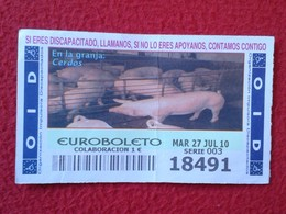 SPAIN DÉCIMO CUPÓN DE OID LOTERÍA LOTTERY LOTERIE EN LA GRANJA DE CERDOS CERDO PIG PIGS PORK PORC COCHON FARM FERME VER - Billetes De Lotería