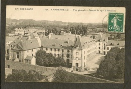 CP-LANDERNEAU-FINISTÈRE - Vue Générale - Caserne Du 19éme D'Infanterie - Landerneau