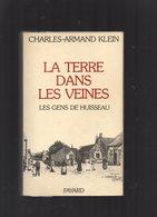 HUISSEAU  Sur  COSSON - LA TERRE DANS LES VEINES - Les Gens De Huisseau- 1905 - 1970 - Centre - Val De Loire