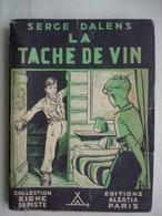 SCOUTISME LA TACHE DE VIN PAR SERGE DALENS Collection Signe De Piste 1947 - Padvinderij