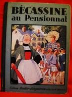 BECASSINE  AU  PENSIONNAT  -  1930 -  J.P.PINCHON  -  Bel Ouvrage En Trés Bon état - Bécassine