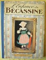 ALBUM   BECASSINE  -  L'ENFANCE DE BACASSINE - Paris, Gauthier-Languereau, 1931 - Reliure D'édition Dos Toilé BLEU - Bécassine