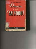 DEMAIN C'EST L'AN 2000 - DE GASTON BARDET AVEC AUTOGRAPHE-ANNEE 1952 - ETAT MOYEN - Bücher, Zeitschriften, Comics