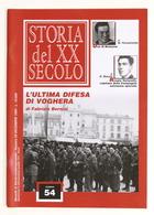 Rivista Storia Del XX Secolo N. 54 - 1999 - WWII L'ultima Difesa Di Voghera - Libri, Riviste, Fumetti