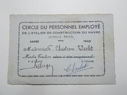 Document Carte Membre Titulaire Atelier Construction Du HAVRE 1940 (3/4) - Vieux Papiers