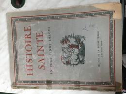 """Livre Ancien """"Histoire Sainte"""" En 120 Images - 1927 - Maison De La Bonne Presse Paris - Format 35 X 26 Cm - Unclassified"""