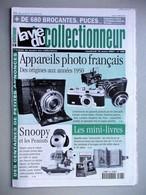 La Vie Du Collectionneur N° 358 - Appareils Photo Français. Snoopy. Les Mini-livres. Les Bourses. Casques. - Collectors
