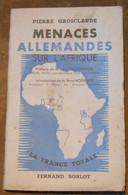 Menaces Allemandes Sur L'Afrique - Livres, BD, Revues