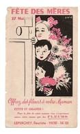 Buvard Fête Des Mères 27 Mai Offrez Des Fleurs à Votre Maman Enfants Leperchey Fleuriste à Yvetot Illustrateur Eric - Textile & Vestimentaire