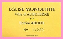 TICKET   D ENTREE De L église Monolithe  D AUBETERRE - Tickets D'entrée