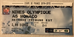 TICKET BILLET ENTREE PLACE Match Football - Nimes Olympique - Monaco - Coupe France - 2014/15 - Stade Costieres - Tickets D'entrée
