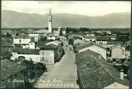CARTOLINA - CV107 SAN QUIRINO (Udine) Via S. Rocco, FG BN, Viaggiata 1965, Ottime Condizioni - Udine