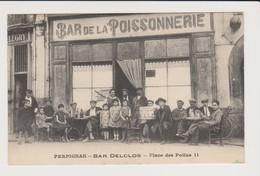 PERPIGNAN  BAR DELCLOS  ( DE LA POISSONNERIE)  Place Des Poilus. - Perpignan