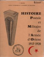 HISTOIRE POSTALE ET MILITAIRE ARMEE D ORIENT 1915 1920 CORPS EXPEDITIONNAIRE CACHET POSTE MARQUES POSTALES - Military Mail And Military History