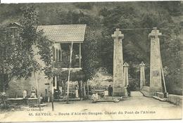 SAVOIE - Route D' Aix-en-Bauges - Chalet Du Pont De L' Abime - Otros Municipios