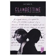 Clandestine Le Journal D'une Enfant Sans Papier Loriane K +++TBE+++ PORT GRATUIT - Biographie